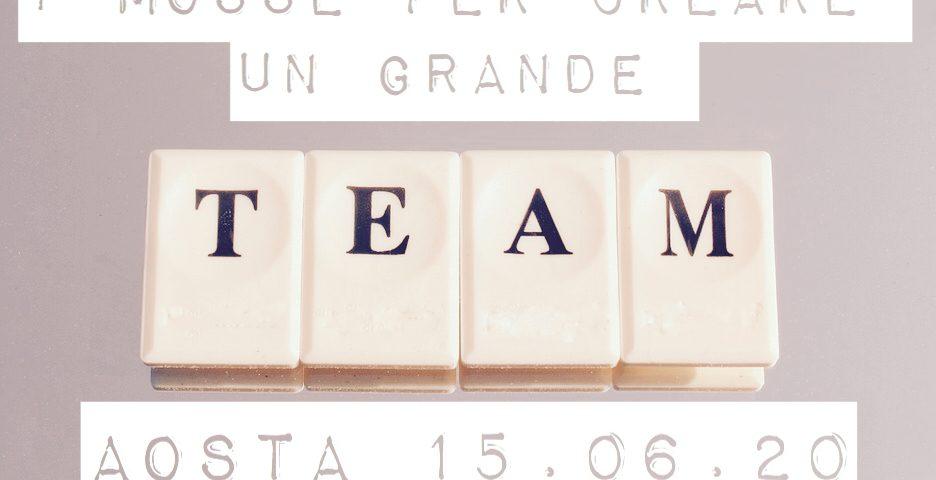 sette mosse per creare un grande team Aosta 2020 Confindustria